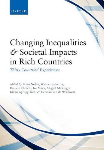 Changing Inequalities and Societal Impacts in Rich Countries: Thirty Countries' Experiences (Paperback)