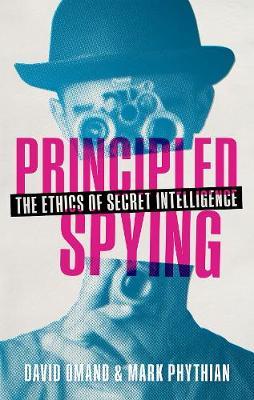 Principled Spying: The Ethics of Secret Intelligence (Hardback)
