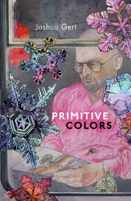Primitive Colors: A Case Study in Neo-pragmatist Metaphysics and Philosophy of Perception (Hardback)