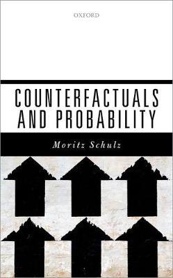 Counterfactuals and Probability (Hardback)