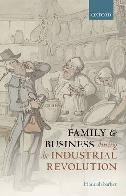 Family and Business during the Industrial Revolution (Hardback)