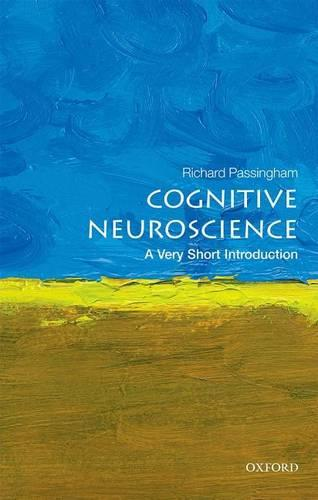 Cognitive Neuroscience: A Very Short Introduction - Very Short Introductions (Paperback)