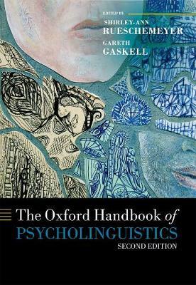 The Oxford Handbook of Psycholinguistics - Oxford Library of Psychology (Hardback)