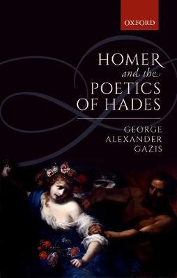 Homer and the Poetics of Hades (Hardback)