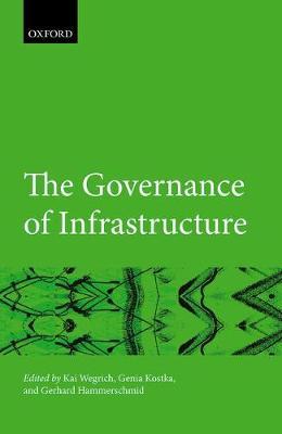 The Governance of Infrastructure - Hertie Governance Report (Hardback)