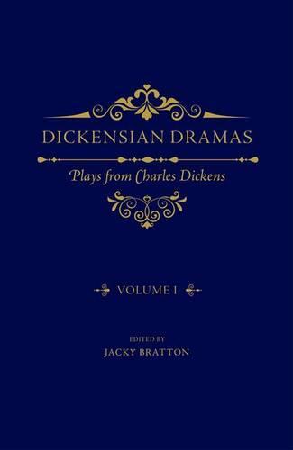 Dickensian Dramas, Volume 1: Plays from Charles Dickens (Hardback)