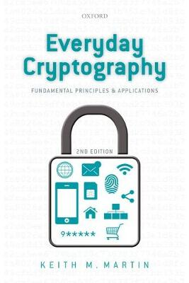 Everyday Cryptography: Fundamental Principles and Applications (Paperback)