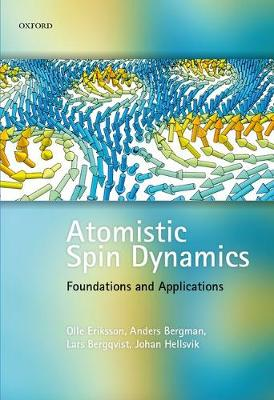 Atomistic Spin Dynamics: Foundations and Applications (Hardback)