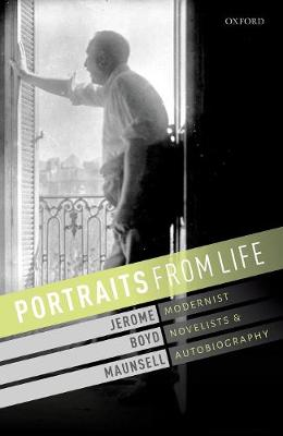 Portraits from Life: Modernist Novelists and Autobiography (Hardback)