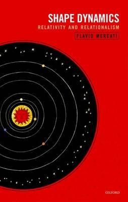Shape Dynamics: Relativity and Relationalism (Hardback)