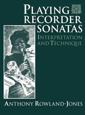 Playing Recorder Sonatas: Interpretation and Technique (Paperback)