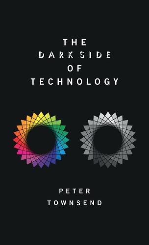 The Dark Side of Technology (Hardback)