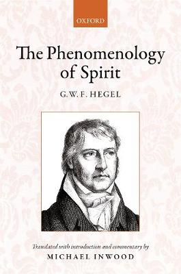 Hegel: The Phenomenology of Spirit: Translated with introduction and commentary (Hardback)