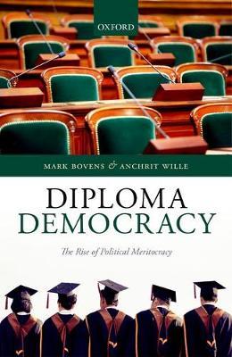 Diploma Democracy: The Rise of Political Meritocracy (Hardback)