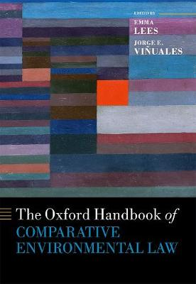 The Oxford Handbook of Comparative Environmental Law - Oxford Handbooks (Hardback)