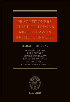Practitioners' Guide to Human Rights Law in Armed Conflict (Hardback)
