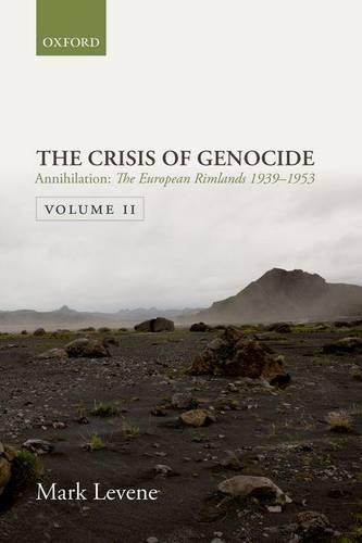 Annihilation: Volume II: The European Rimlands 1939-1953 - Crisis Of Genocide (Paperback)