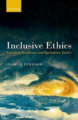 Inclusive Ethics: Extending Beneficence and Egalitarian Justice (Hardback)