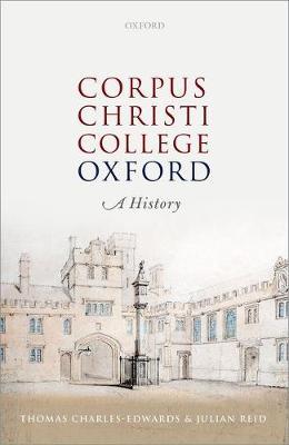 Corpus Christi College, Oxford: A History (Hardback)