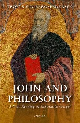 John and Philosophy: A New Reading of the Fourth Gospel (Hardback)