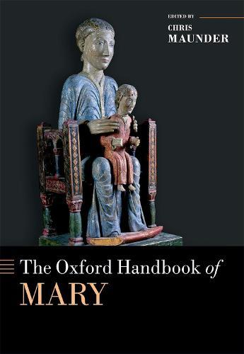 The Oxford Handbook of Mary - Oxford Handbooks (Hardback)