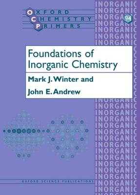 Foundations of Inorganic Chemistry - Oxford Chemistry Primers 94 (Paperback)