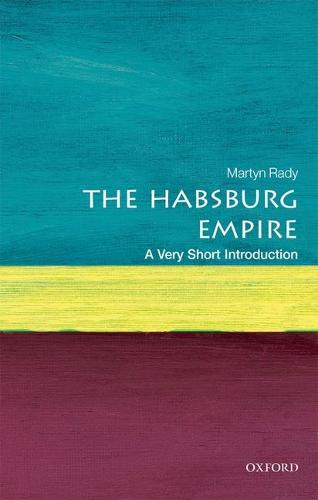 The Habsburg Empire: A Very Short Introduction - Very Short Introductions (Paperback)