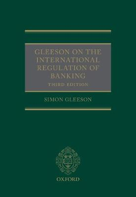 Gleeson on the International Regulation of Banking (Hardback)