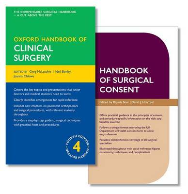 Oxford Handbook of Clinical Surgery and Handbook of Surgical Consent - Oxford Medical Handbooks