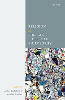 Religion in Liberal Political Philosophy (Hardback)