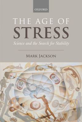 The Age of Stress: Science and the Search for Stability (Paperback)
