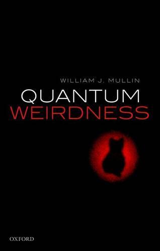 Quantum Weirdness (Hardback)