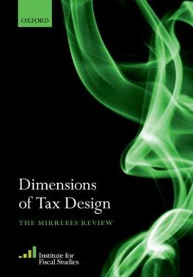 Dimensions of Tax Design: The Mirrlees Review (Paperback)
