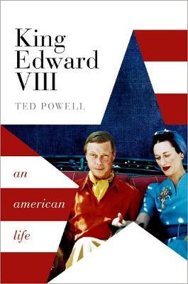 King Edward VIII: An American Life (Hardback)