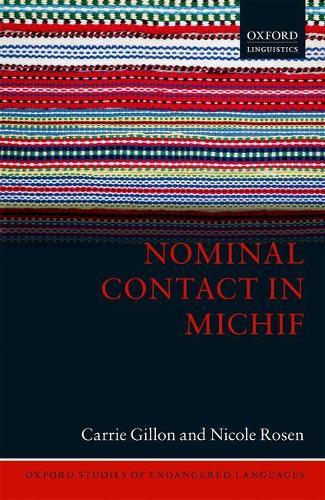 Nominal Contact in Michif - Oxford Studies of Endangered Languages 5 (Hardback)