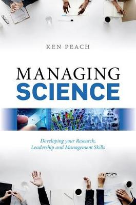 Managing Science: Developing your Research, Leadership and Management Skills (Hardback)