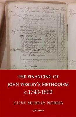 The Financing of John Wesley's Methodism c.1740-1800 (Hardback)