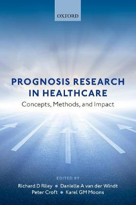 Prognosis Research in Healthcare: Concepts, Methods, and Impact (Paperback)