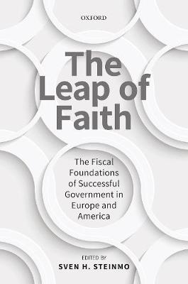 The Leap of Faith: The Fiscal Foundations of Successful Government in Europe and America (Hardback)