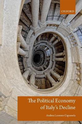 The Political Economy of Italy's Decline (Hardback)