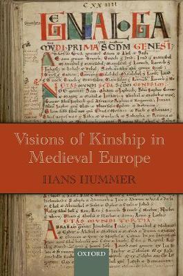 Visions of Kinship in Medieval Europe - Oxford Studies in Medieval European History (Hardback)