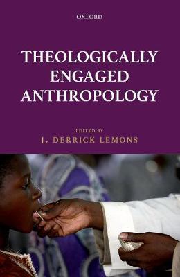 Theologically Engaged Anthropology (Hardback)