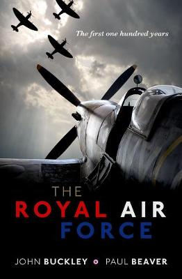 The Royal Air Force: The First One Hundred Years (Hardback)