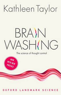 Brainwashing: The science of thought control - Oxford Landmark Science (Paperback)