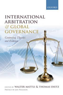 International Arbitration and Global Governance: Contending Theories and Evidence (Paperback)