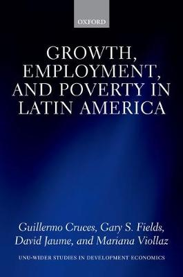 Growth, Employment, and Poverty in Latin America - WIDER Studies in Development Economics (Hardback)