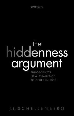 The Hiddenness Argument: Philosophy's New Challenge to Belief in God (Paperback)
