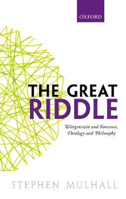 The Great Riddle: Wittgenstein and Nonsense, Theology and Philosophy (Paperback)