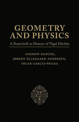 Geometry and Physics: Volume I: A Festschrift in honour of Nigel Hitchin (Hardback)