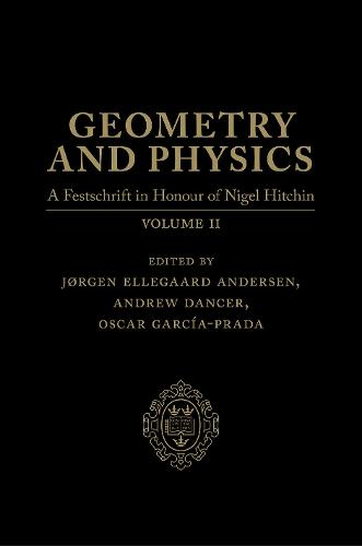 Geometry and Physics: Volume 2: A Festschrift in honour of Nigel Hitchin (Hardback)